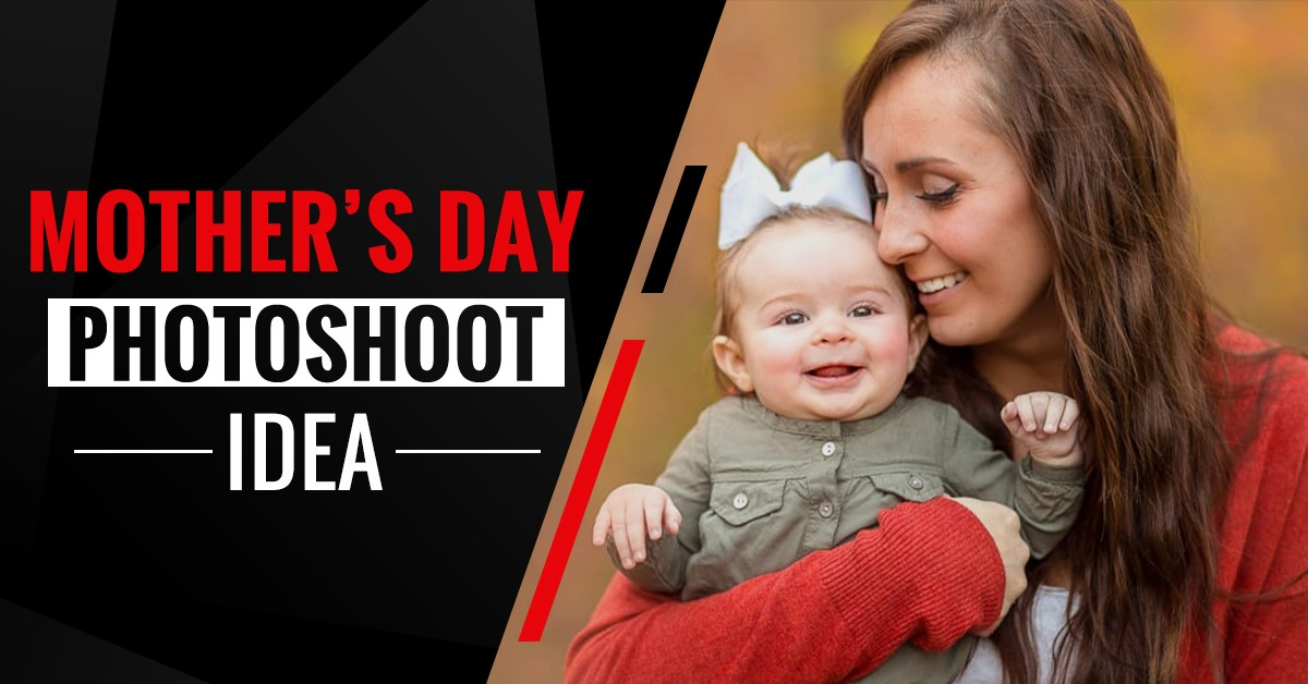 Mother's Day Photoshoot Idea